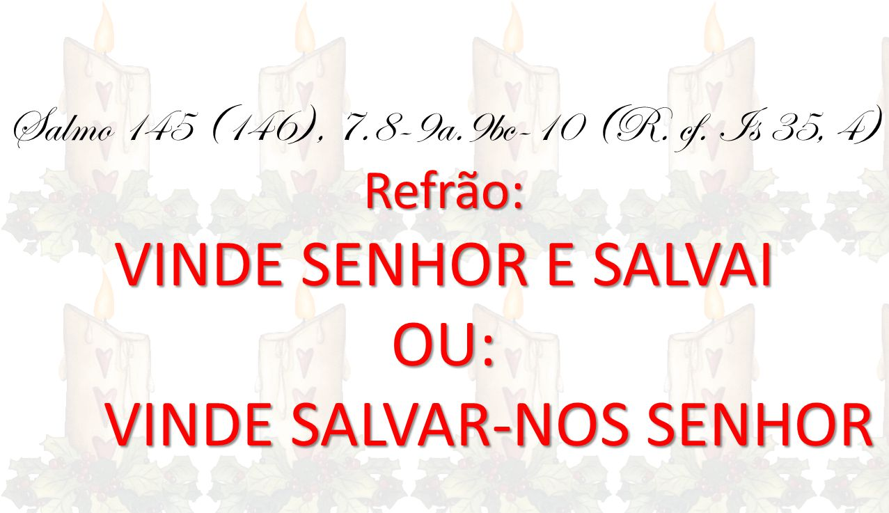 VINDE SALVAR-NOS SENHOR