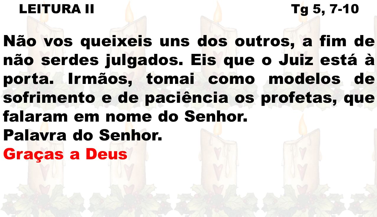 LEITURA II Tg 5, 7-10