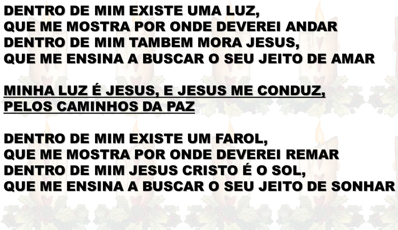 DENTRO DE MIM EXISTE UMA LUZ,