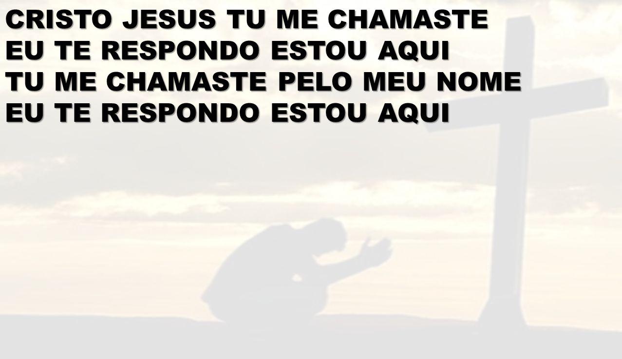 CRISTO JESUS TU ME CHAMASTE