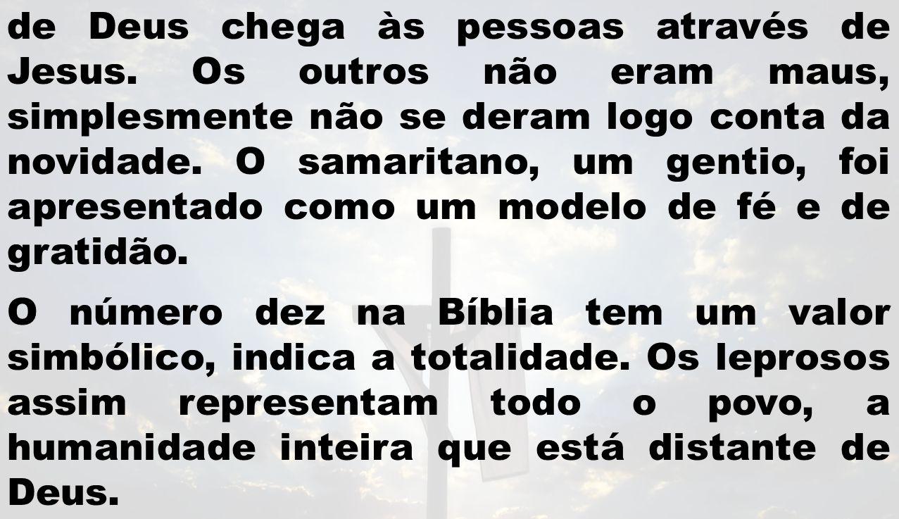 de Deus chega às pessoas através de Jesus