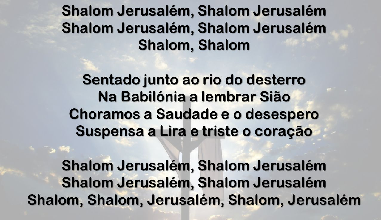 Shalom Jerusalém, Shalom Jerusalém Shalom, Shalom