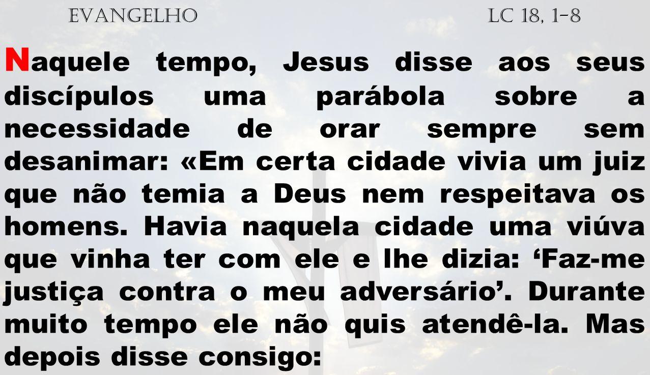 EVANGELHO Lc 18, 1-8