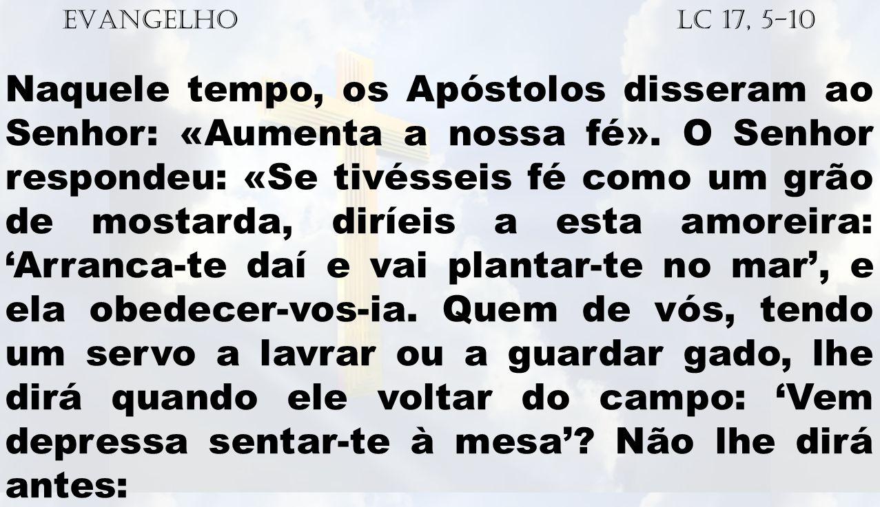 EVANGELHO Lc 17, 5-10