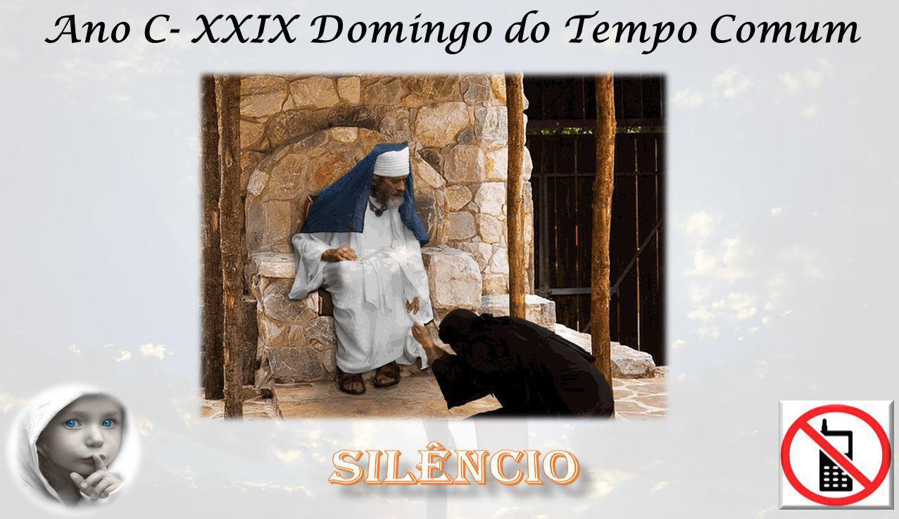 Ano C- XXIX Domingo do Tempo Comum