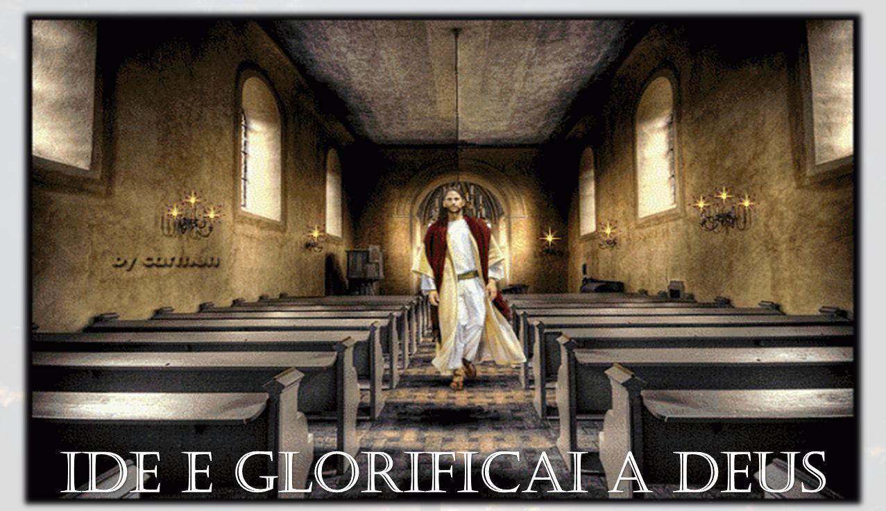 Ide e glorificai a deus