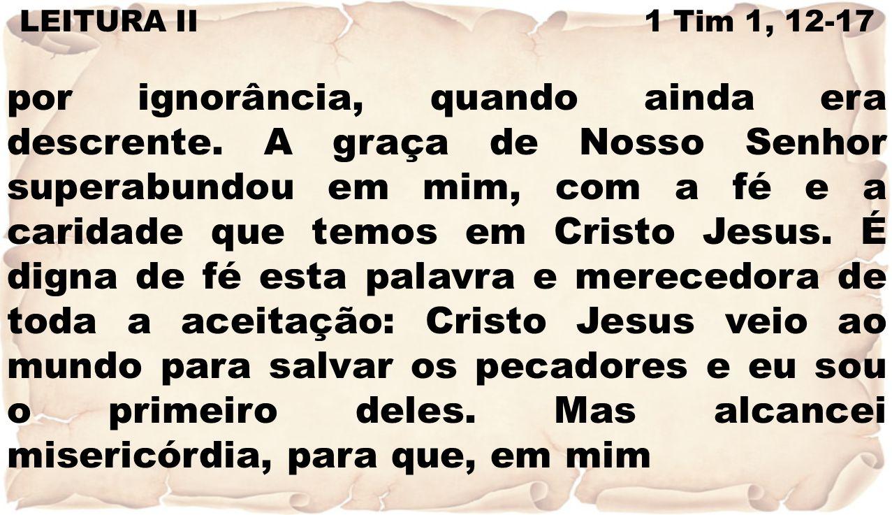 LEITURA II 1 Tim 1, 12-17