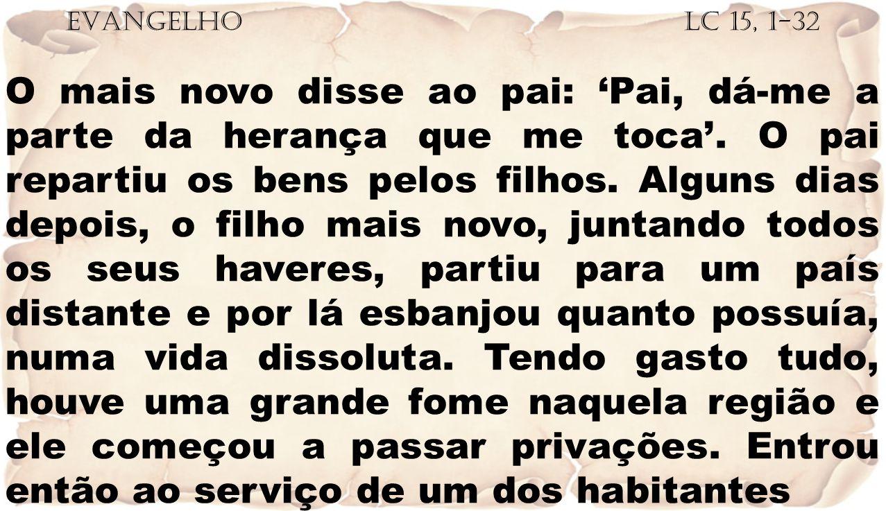 EVANGELHO Lc 15, 1-32