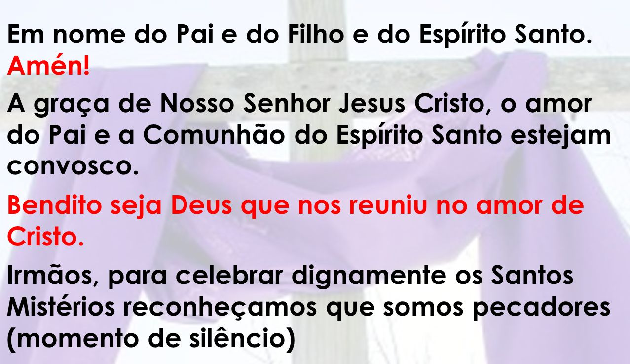 Em nome do Pai e do Filho e do Espírito Santo. Amén!