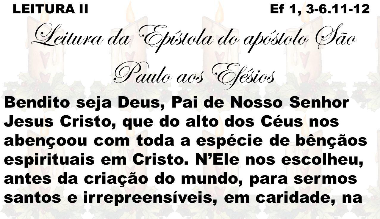 Leitura da Epístola do apóstolo São Paulo aos Efésios