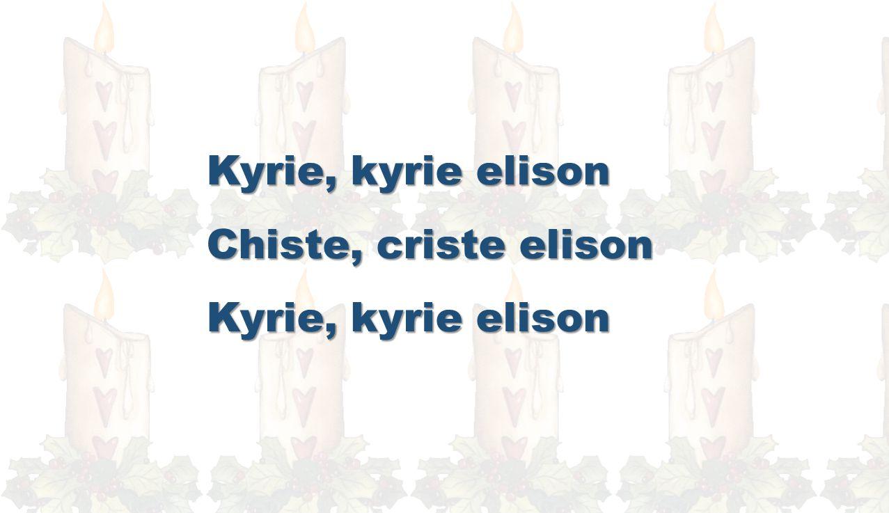 Kyrie, kyrie elison Chiste, criste elison
