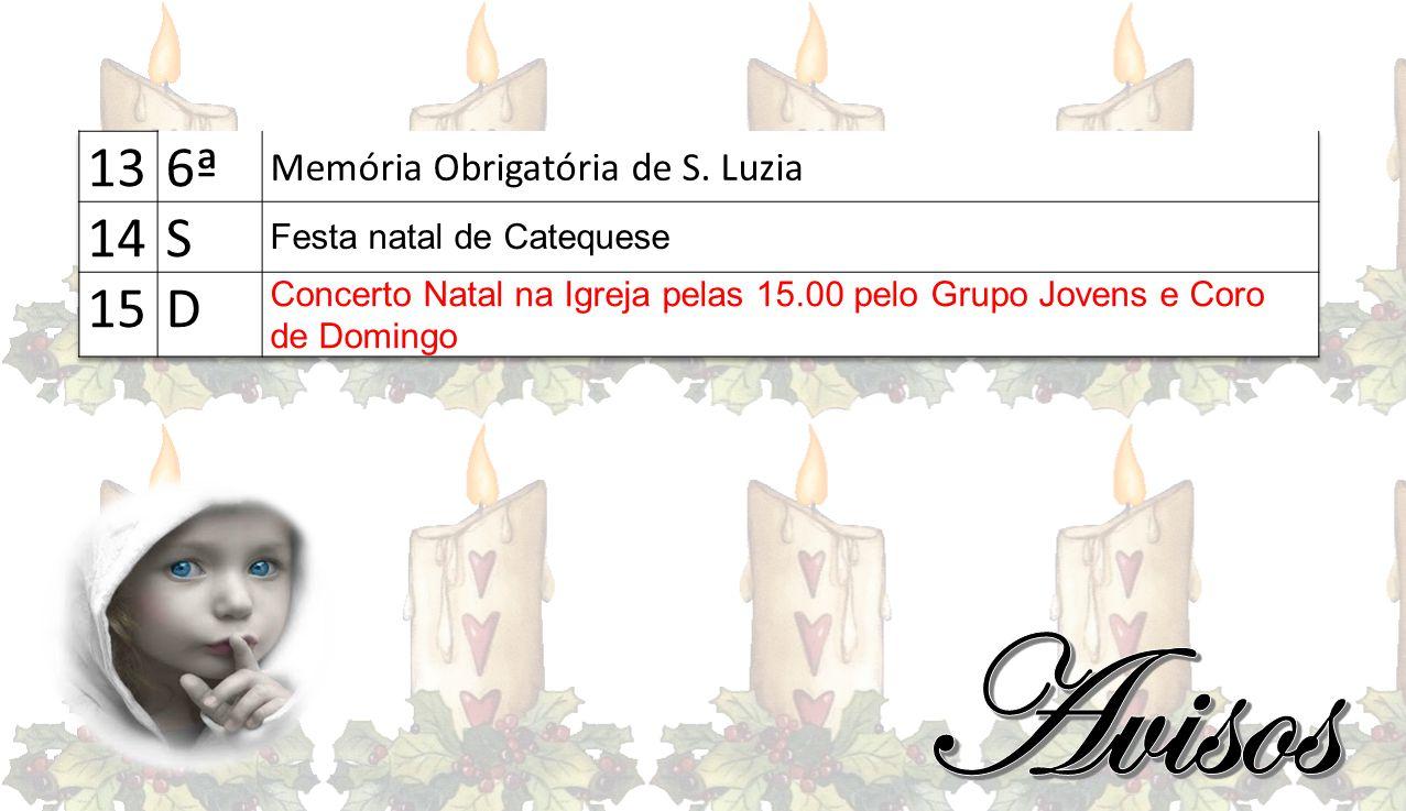 Avisos 13 6ª 14 S 15 D Memória Obrigatória de S. Luzia