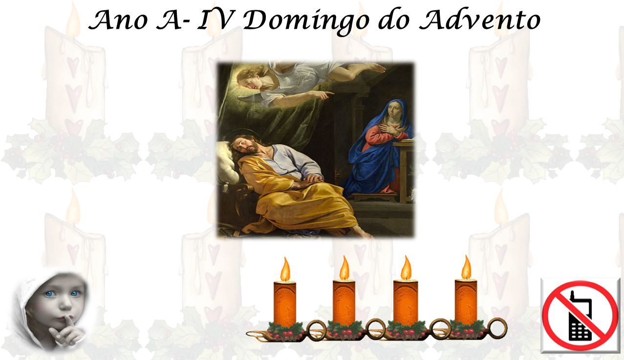 Ano A- IV Domingo do Advento