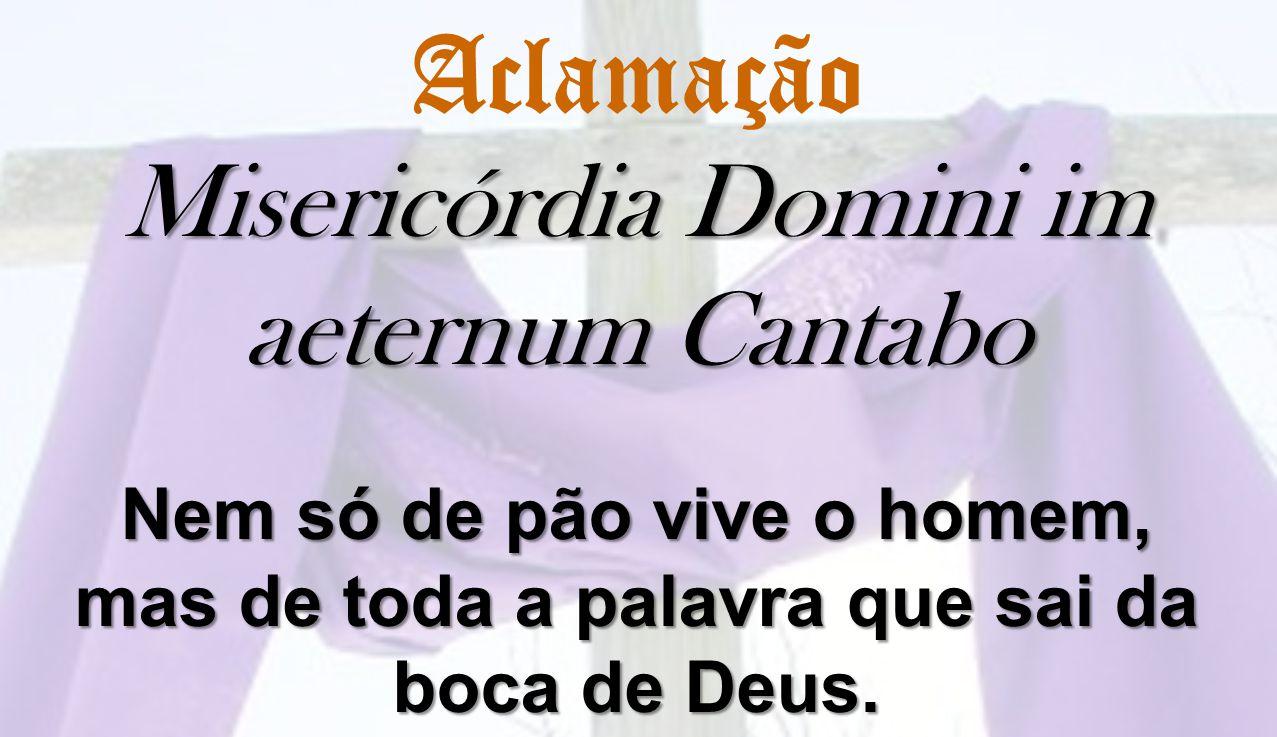 Aclamação Misericórdia Domini im aeternum Cantabo