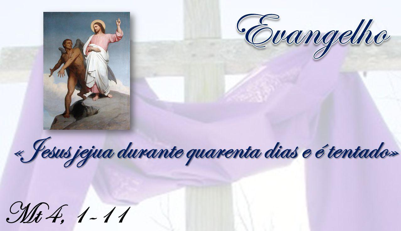 «Jesus jejua durante quarenta dias e é tentado»