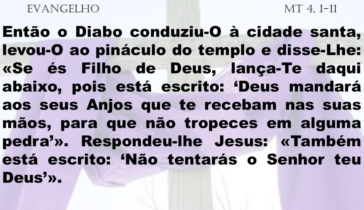 EVANGELHO Mt 4, 1-11