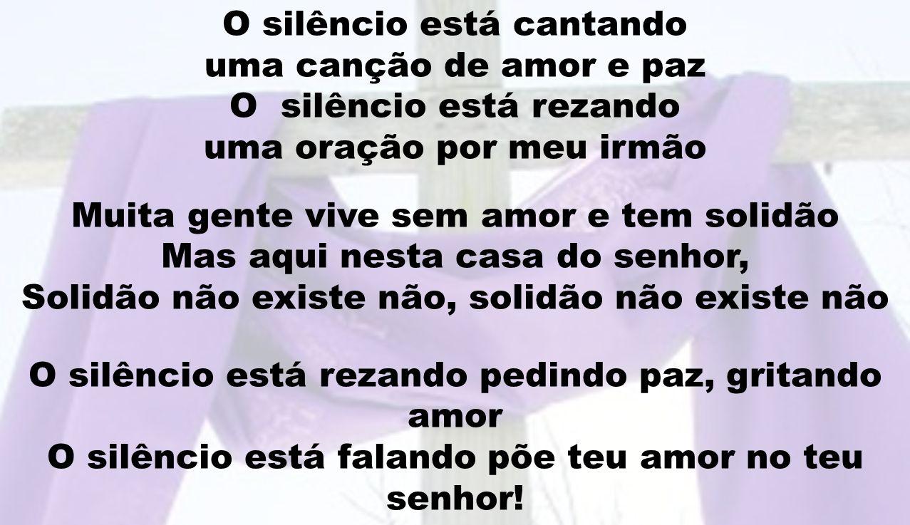 O silêncio está cantando uma canção de amor e paz