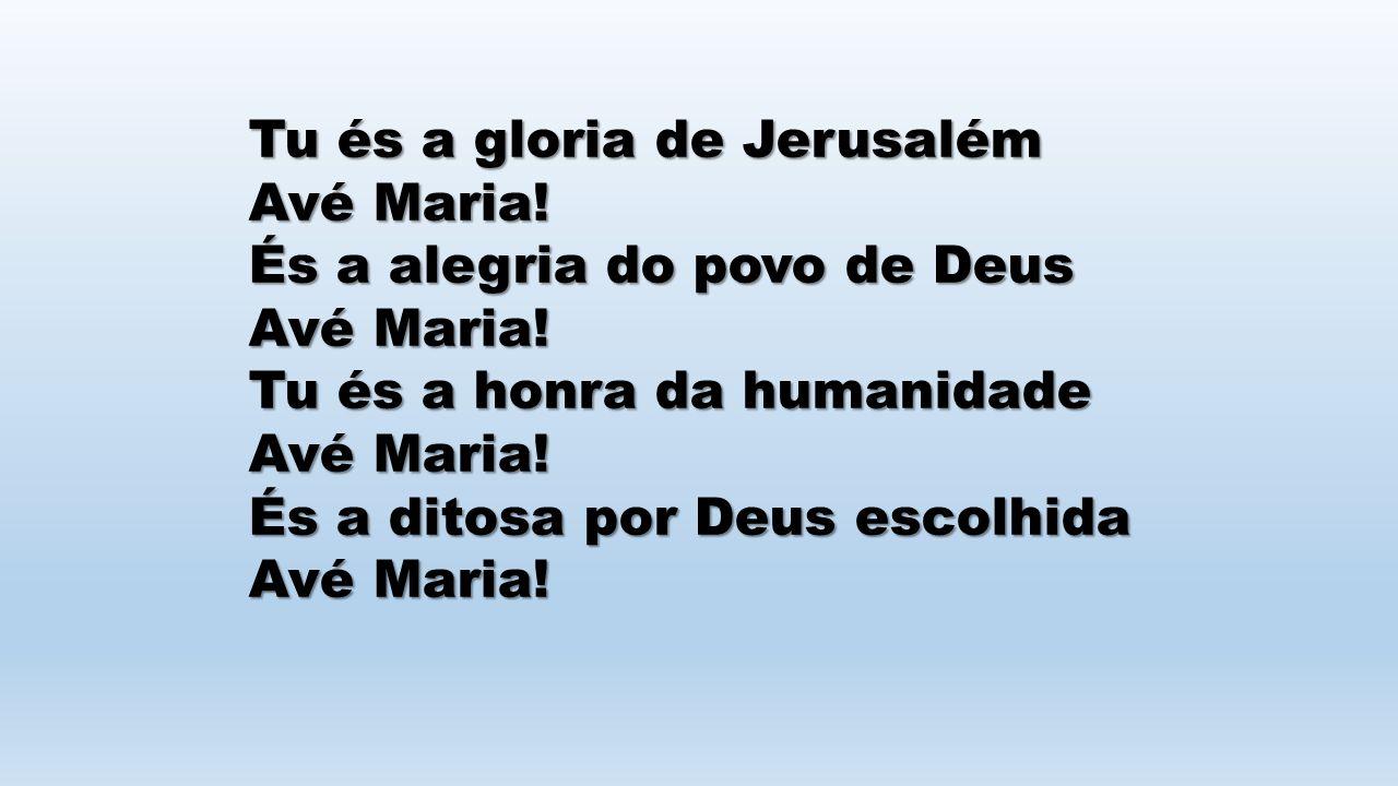 Tu és a gloria de Jerusalém