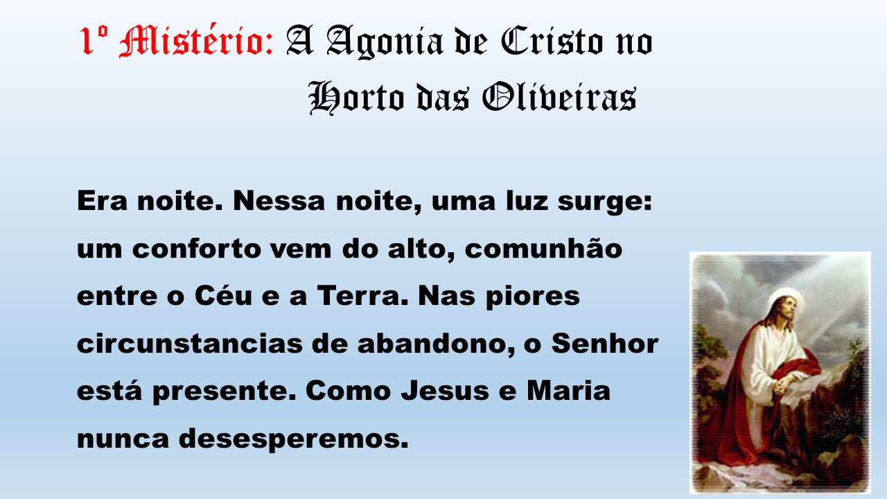1º Mistério: A Agonia de Cristo no Horto das Oliveiras