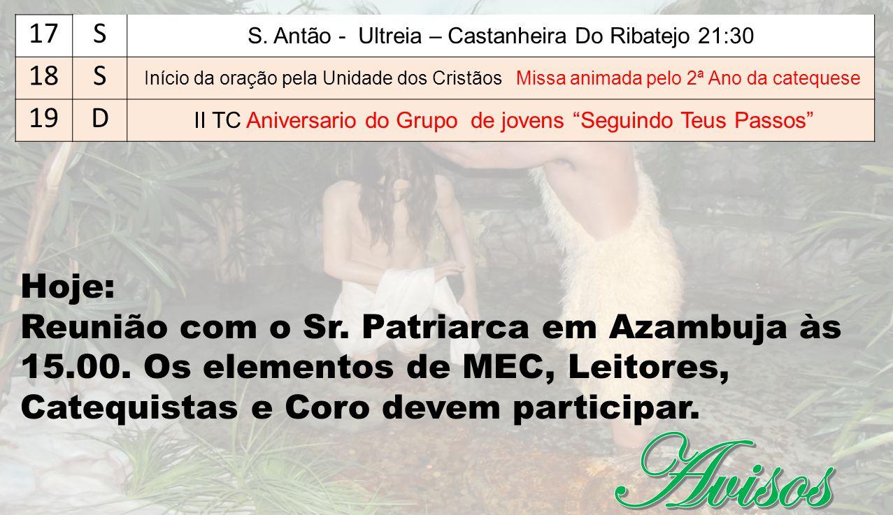 17 S. S. Antão - Ultreia – Castanheira Do Ribatejo 21:30. 18.