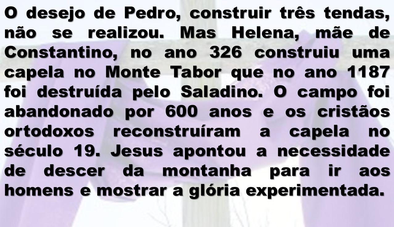 O desejo de Pedro, construir três tendas, não se realizou