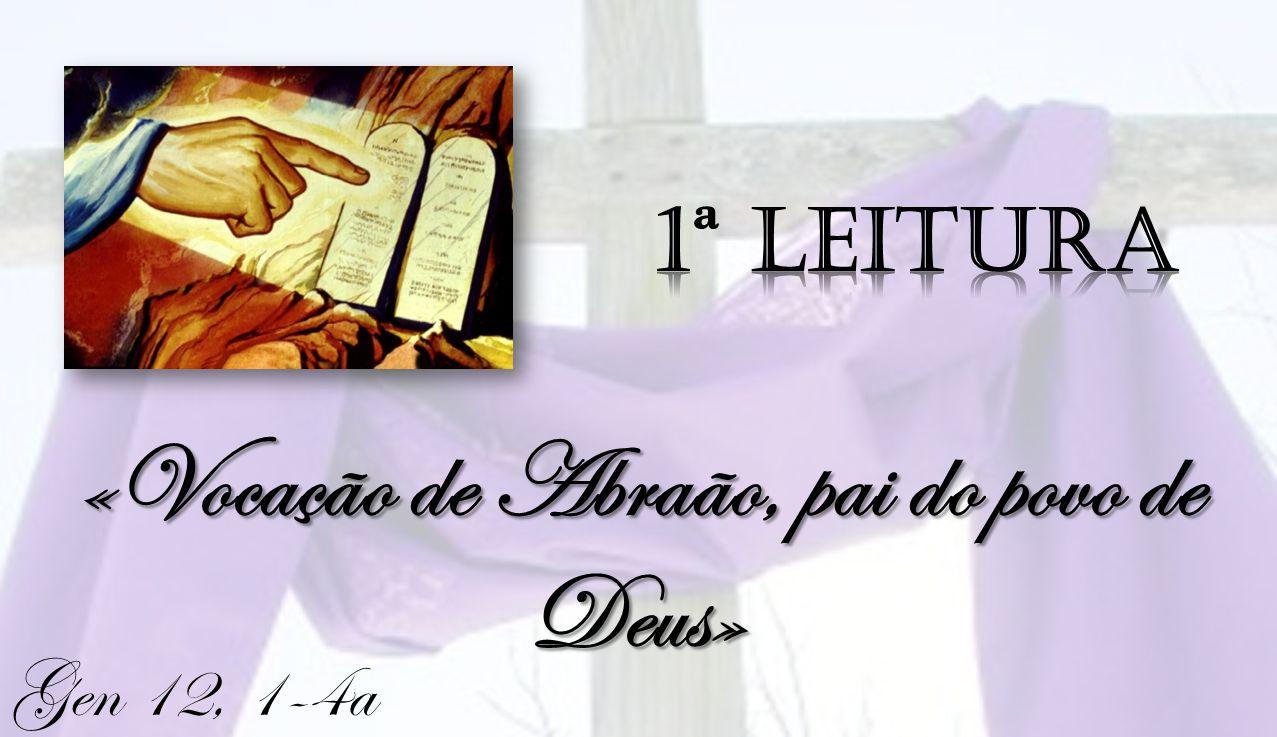 «Vocação de Abraão, pai do povo de Deus»