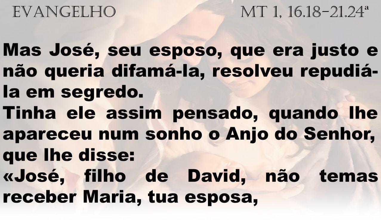 «José, filho de David, não temas receber Maria, tua esposa,