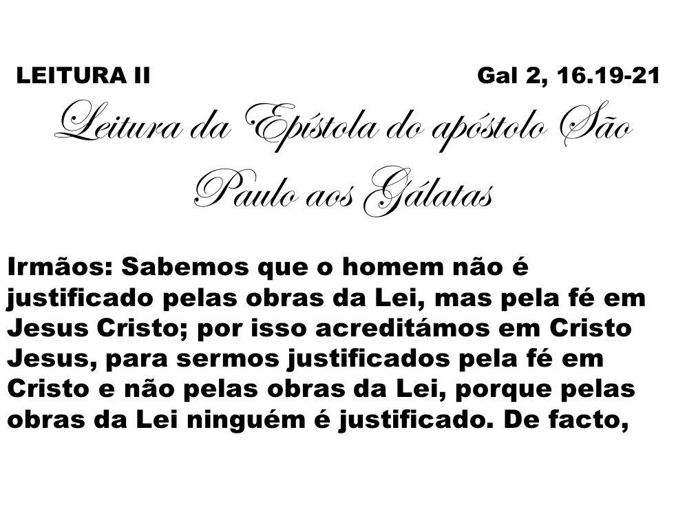 Leitura da Epístola do apóstolo São Paulo aos Gálatas