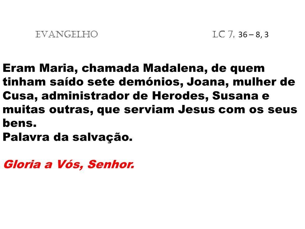 EVANGELHO Lc 7, 36 – 8, 3