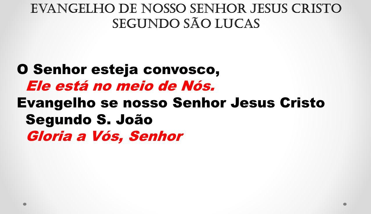 Evangelho de Nosso Senhor Jesus Cristo segundo São Lucas