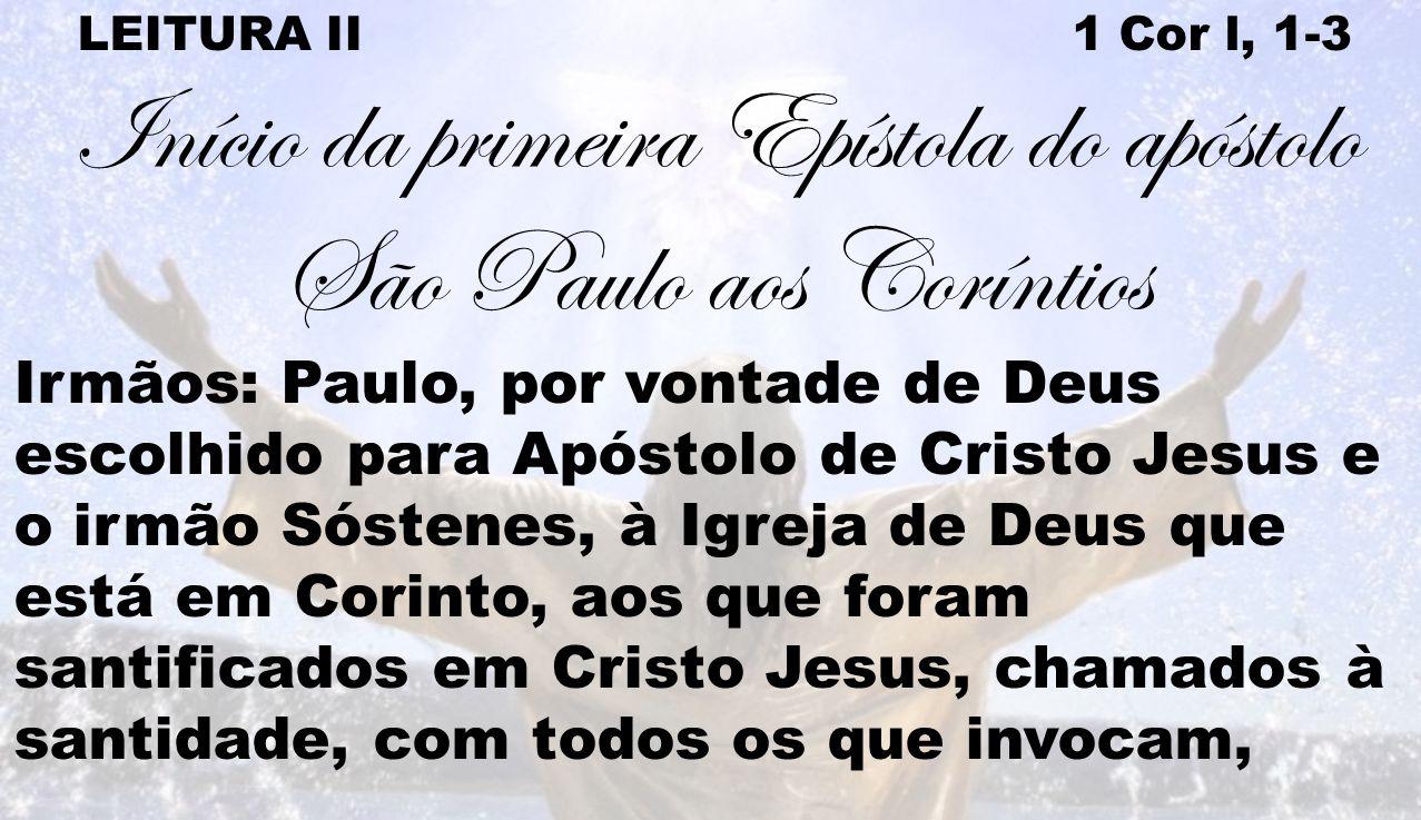 Início da primeira Epístola do apóstolo São Paulo aos Coríntios