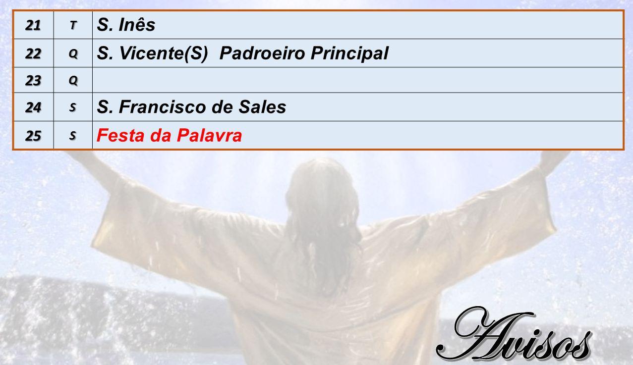 Avisos S. Inês S. Vicente(S) Padroeiro Principal S. Francisco de Sales