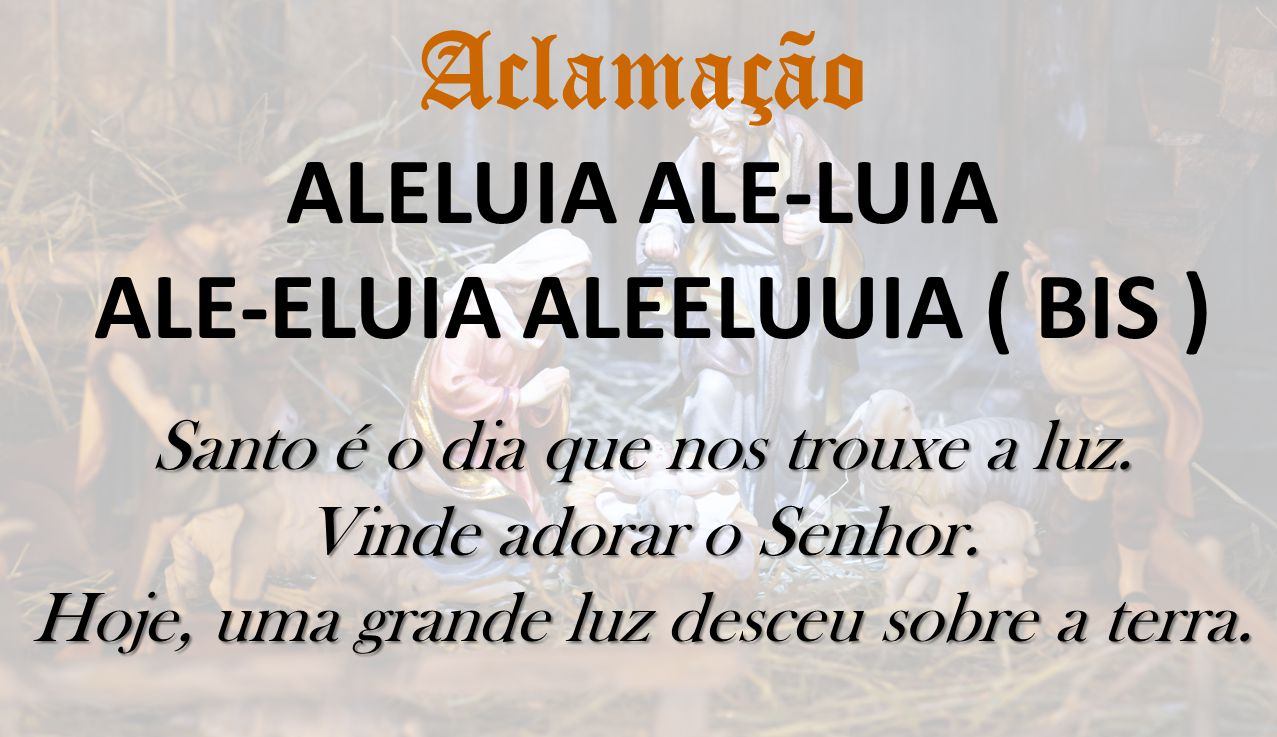 ALE-ELUIA ALEELUUIA ( BIS )