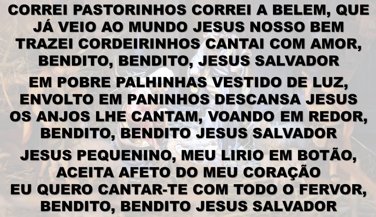 TRAZEI CORDEIRINHOS CANTAI COM AMOR, BENDITO, BENDITO, JESUS SALVADOR