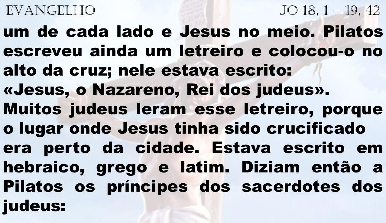«Jesus, o Nazareno, Rei dos judeus».