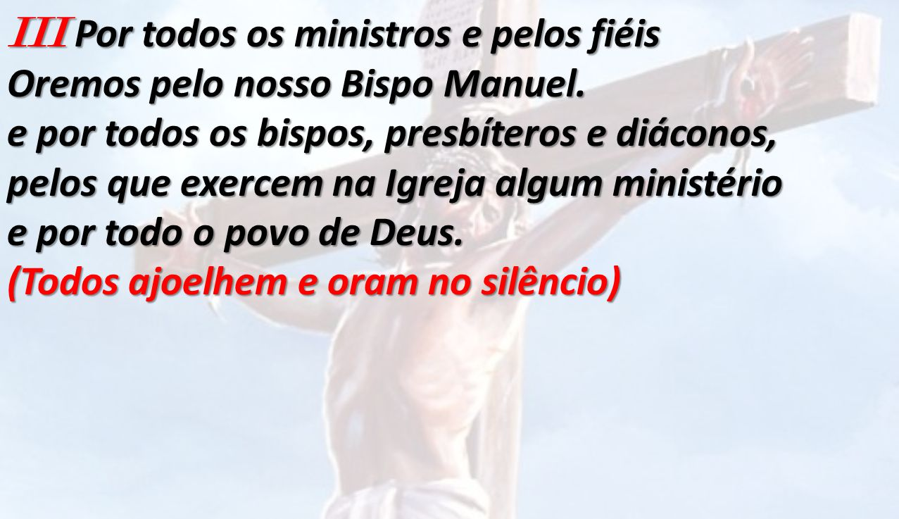 III Por todos os ministros e pelos fiéis
