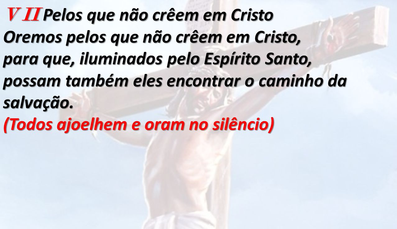 V II Pelos que não crêem em Cristo