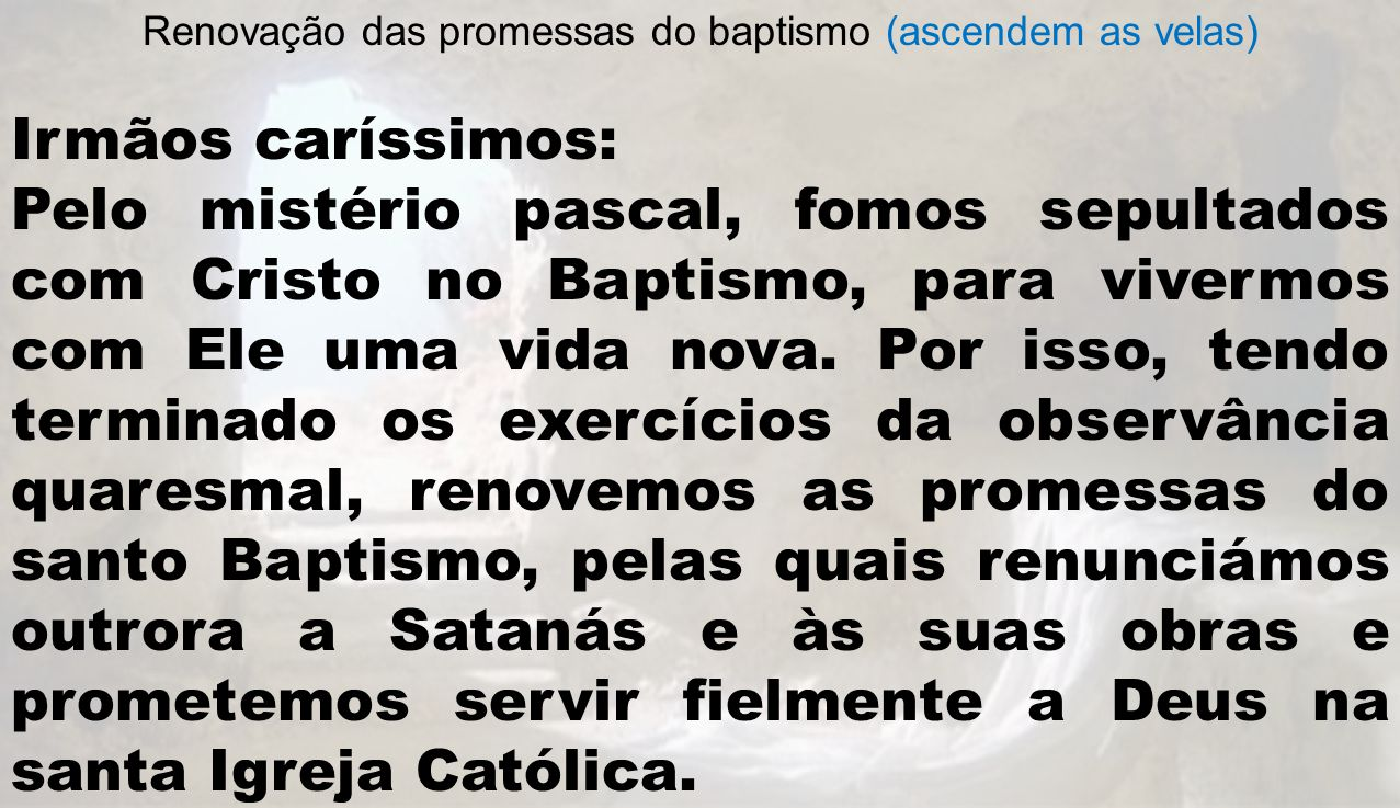 Renovação das promessas do baptismo (ascendem as velas)