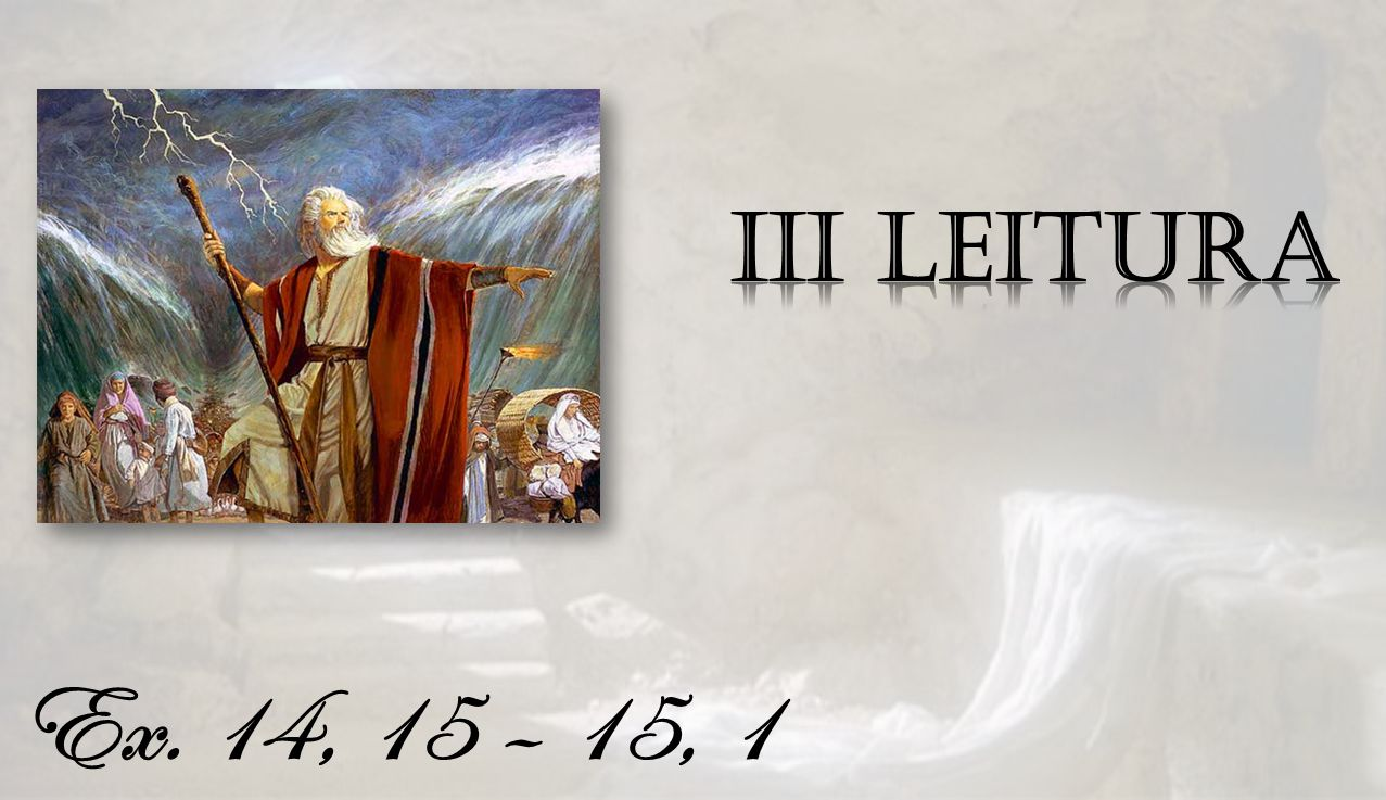III Leitura Ex. 14, 15 – 15, 1