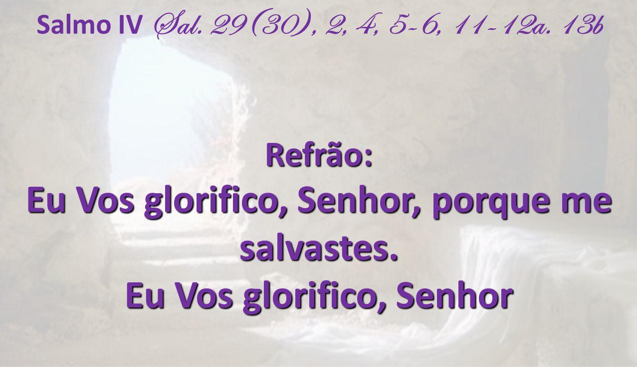 Eu Vos glorifico, Senhor, porque me salvastes.
