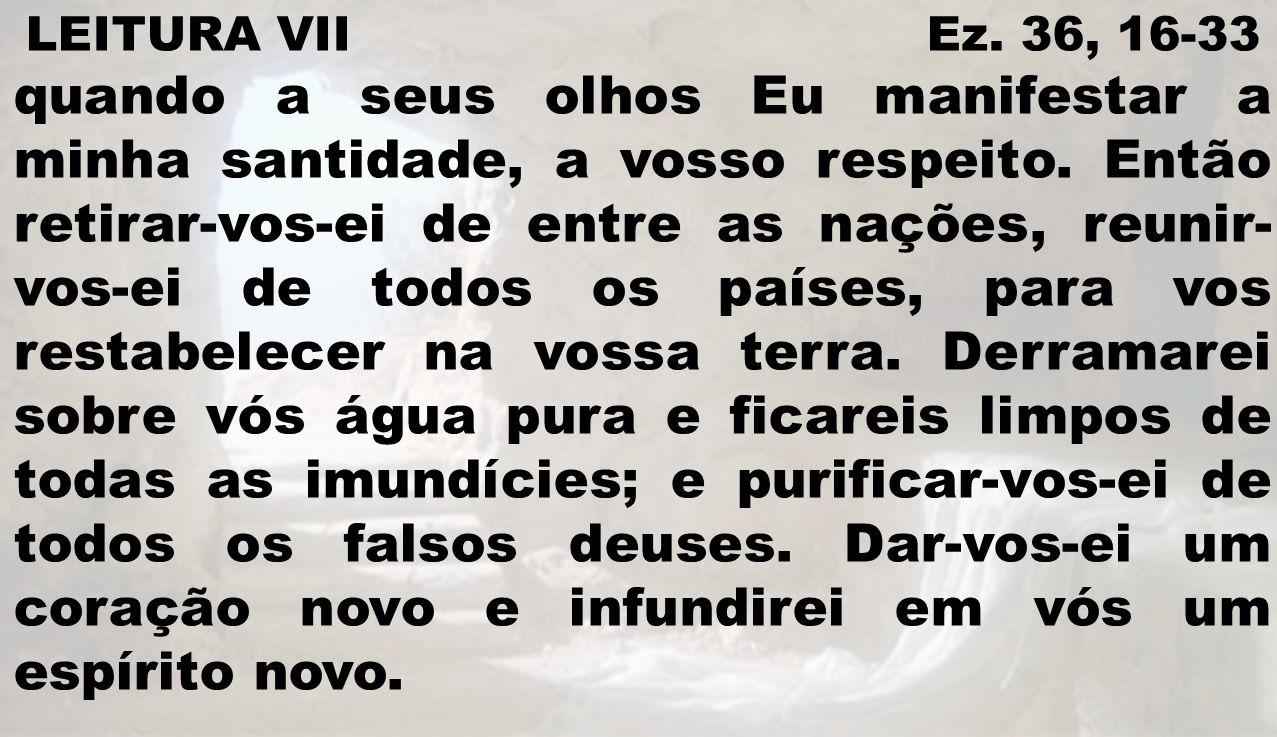 LEITURA VII Ez. 36, 16-33