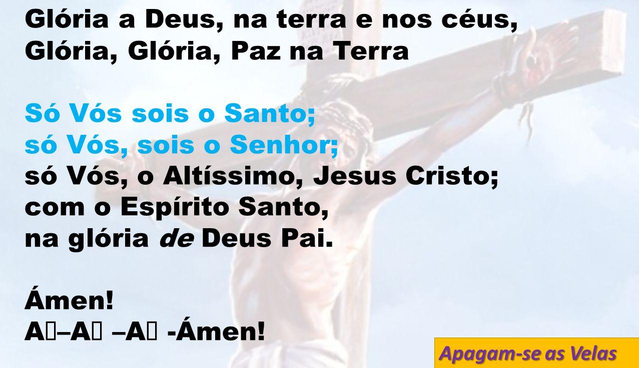 Glória a Deus, na terra e nos céus, Glória, Glória, Paz na Terra