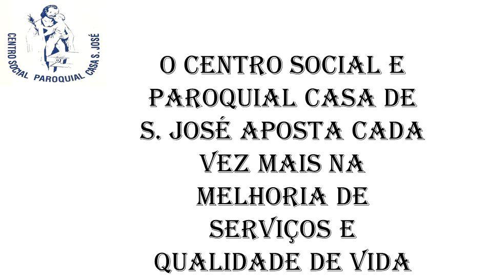 O Centro Social e Paroquial Casa de S