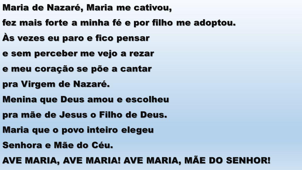 Maria de Nazaré, Maria me cativou,