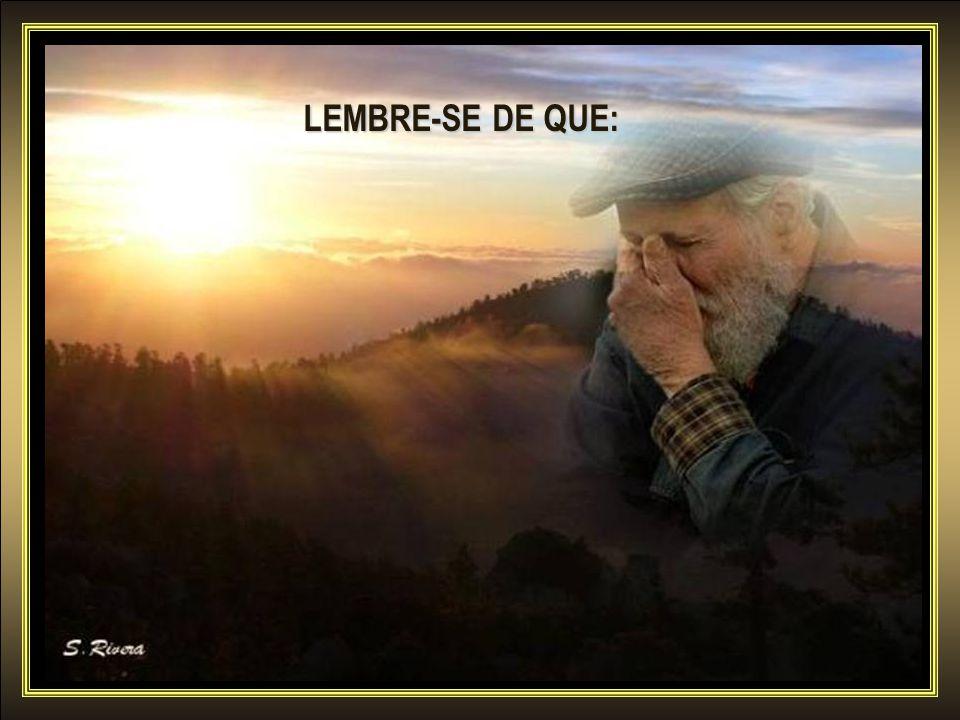 LEMBRE-SE DE QUE: