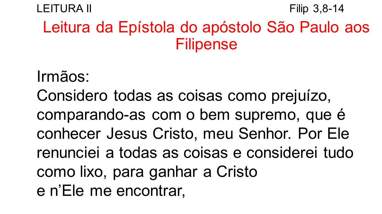 Leitura da Epístola do apóstolo São Paulo aos Filipense