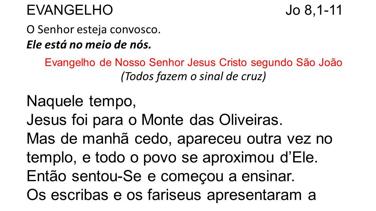 Jesus foi para o Monte das Oliveiras.