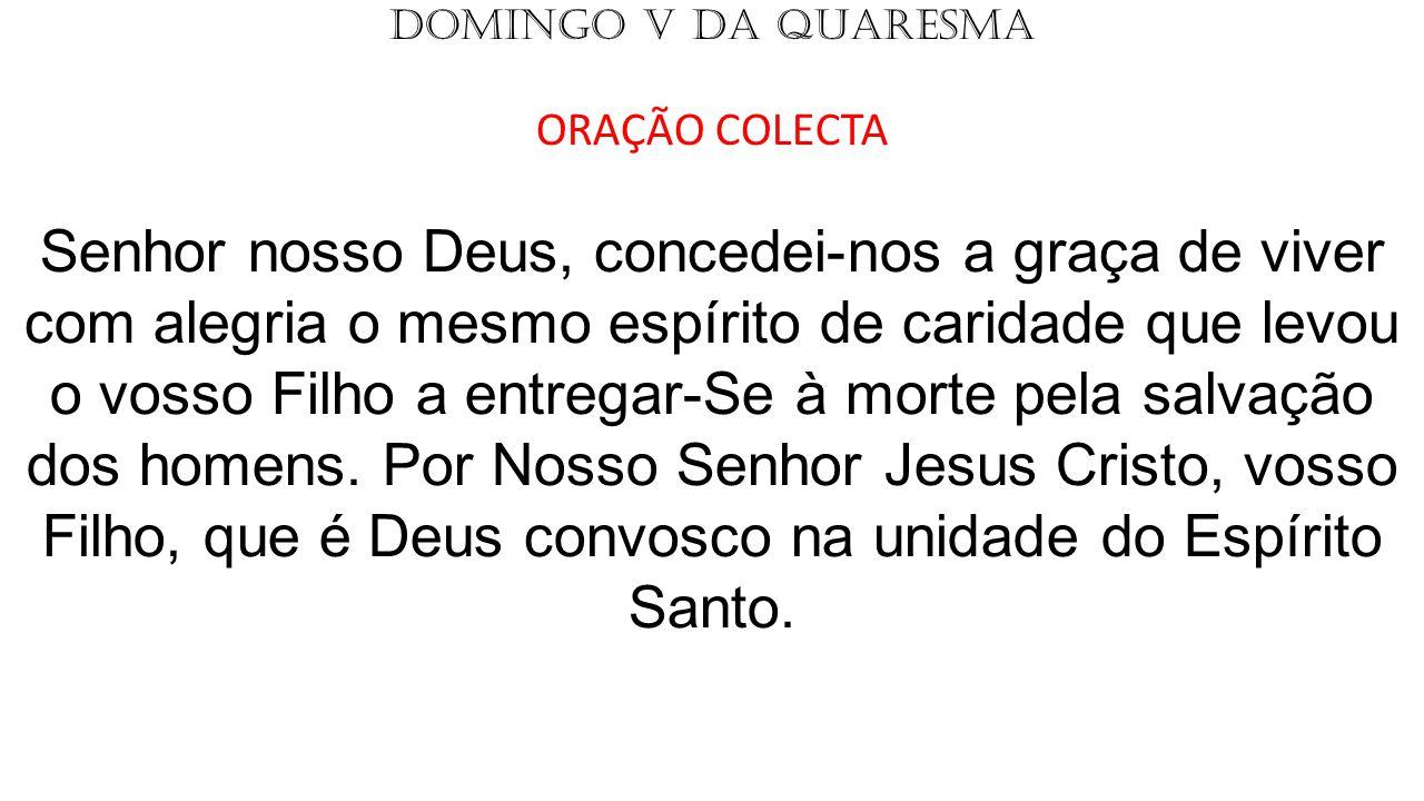 DOMINGO V DA QUARESMA ORAÇÃO COLECTA.