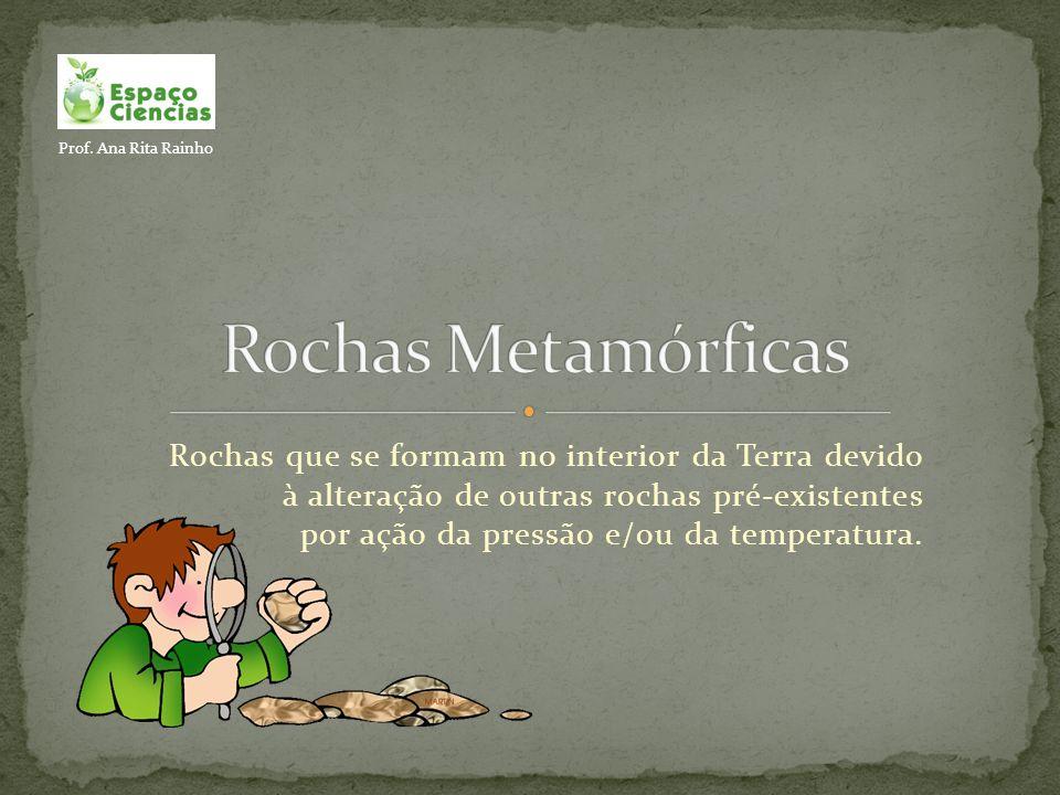 Prof. Ana Rita Rainho Rochas Metamórficas.