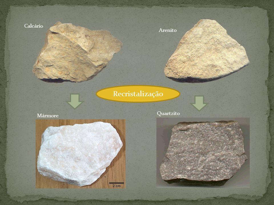 Calcário Arenito Recristalização Quartzito Mármore